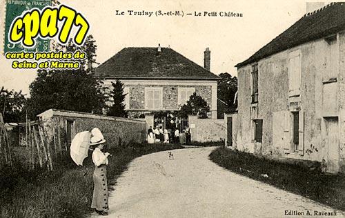 Andrezel - Le Truisy - Le Petit Château