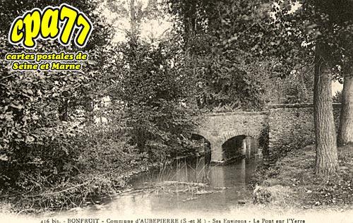 Aubepierre Ozouer Le Repos - Bonfruit - Le Pont sur l'Yerre