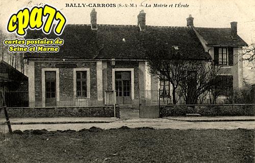 Bailly Carrois - La Mairie et l'Ecole
