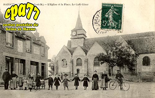 Bazoches Lès Bray - L'Eglise et la Place - Le Café Cézar