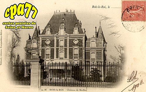Bois Le Roi - Château de Brolles
