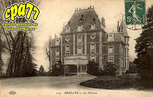 Bois Le Roi - Brolles - Le Château