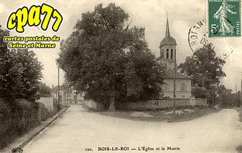 Bois Le Roi - l'Eglise et la Mairie
