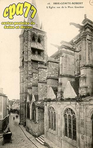 Brie Comte Robert - L'Eglise vue de la Place Gauthier
