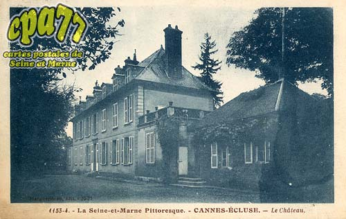 Cannes écluse - La Seine-et-Marne Pittoresque - Le Château