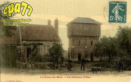 La Croix En Brie - Le Château-d'Eau