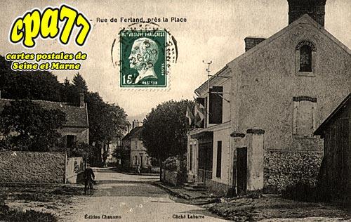Féricy - Rue de Ferland, près la Place