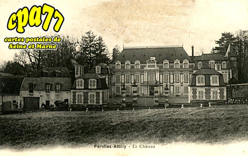 Ferolles Attilly - Le Château