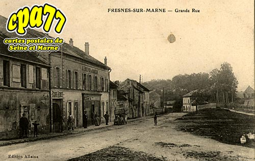 Fresnes Sur Marne - Grande Rue