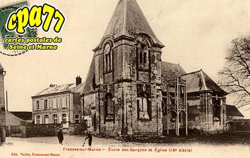Fresnes Sur Marne - Ecole des Garçons et Eglise (18e siècle)