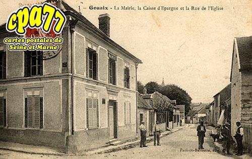 Gouaix - La Mairie, la caisse d'Epargne et la Rue de l'Eglise