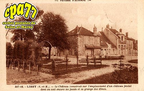 Lissy - Le Château (construit sur l'emplacement d'un château féodal dont on voit encore les fossés et la grange des dîmes)