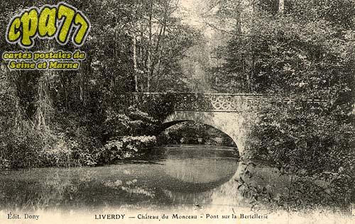 Liverdy En Brie - Château de Monceau - Pont sur la Bertellerie