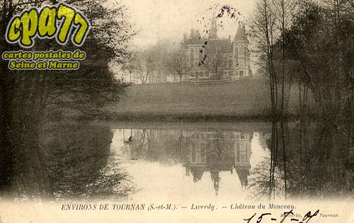 Liverdy En Brie - Environs de Tournan (S.-et-M.) - Liverdy - Château de Monceau