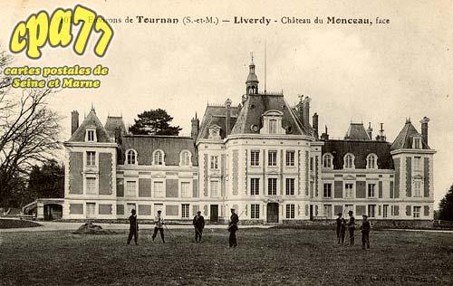 Liverdy En Brie - Environs de Tournan (S.-et-M.) - Liverdy - Château de Monceau, face