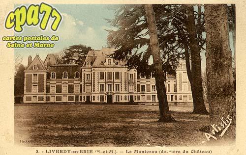 Liverdy En Brie - Le Montceau (derrière du Château)