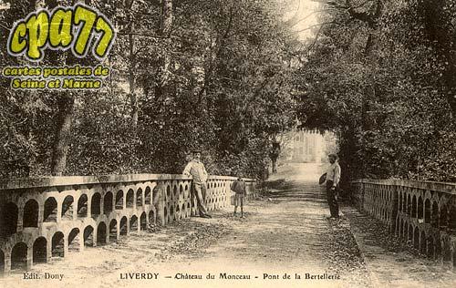 Liverdy En Brie - Château de Monceau - Pont de la Bertellerie