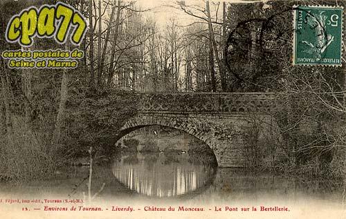 Liverdy En Brie - Environs de Tournan (S.-et-M.) - Liverdy - Château de Monceau - Le Pont sur la Bertellerie