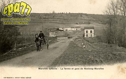 Marolles Sur Seine - La ferme et gare de Noslong-Marolles