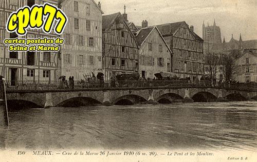 Meaux - Crue de la Marne 26 Janvier 1910 (6m20) - Le Pont et les Moulins
