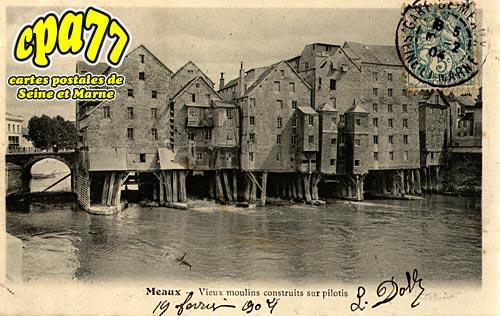 Meaux - Vieux Moulins construits sur pilotis