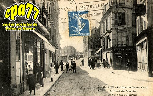Meaux - La Rue du Grand Cerf, le Pont du Marché et les Vieux Moulins
