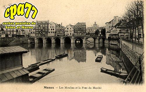 Meaux - Le Moulins et le Pont du Marché