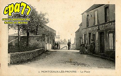 Montceaux Lès Provins - La Place