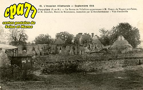 Montceaux Lès Provins - L'Invasion allemande - Septembre 1914 - La Ferme de Villebion, incendiée par le bombardement - Vue d'ensemble