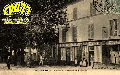 Montévrain - La Place et la Maison FOSSERIER