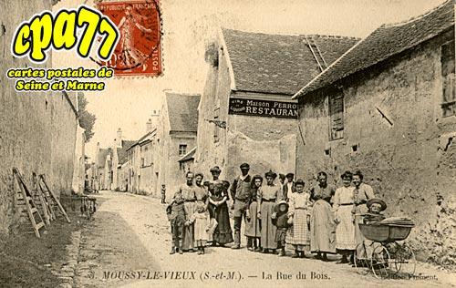 Moussy Le Vieux - La Rue du Bois