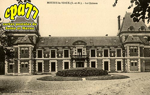 Moussy Le Vieux - Le Château