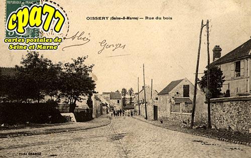 Oissery - Rue du Bois