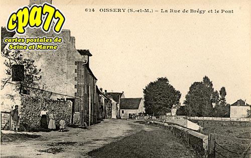 Oissery - La Rue de Brégy et le Pont