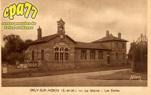Orly Sur Morin - La Mairie - Les Ecoles