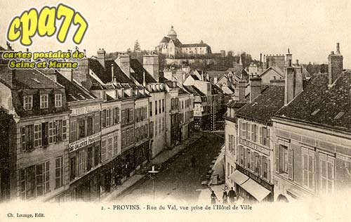 Provins - Rue du Val, vue prise de l'Hôtel de Ville