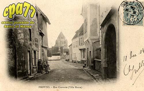 Provins - Rue Couverte (Ville Haute)