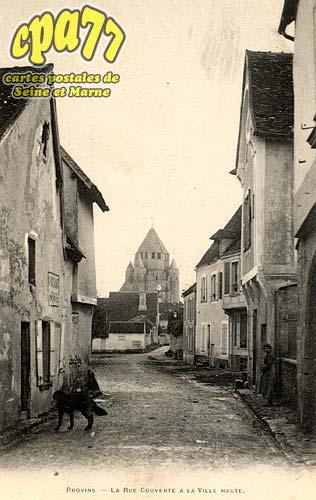 Provins - La Rue Couverte à La Ville Haute