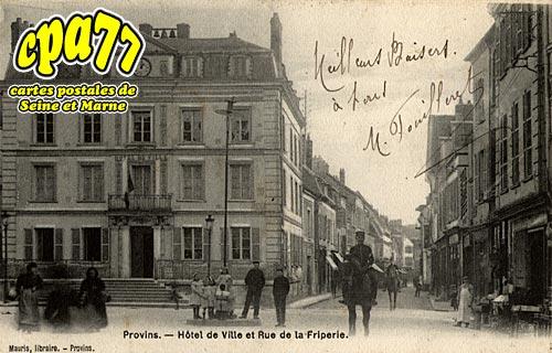 Provins - Hôtel de Ville et Rue de la Friperie