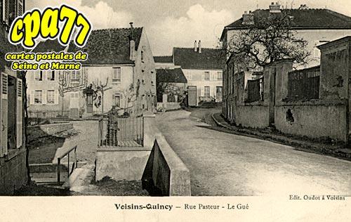 Quincy Voisins - Rue Pasteur - Le Gué