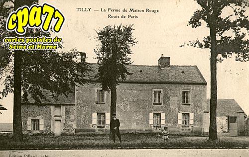 St Fargeau Ponthierry - Tilly - La Ferme de Maison Rouge - Route de Paris