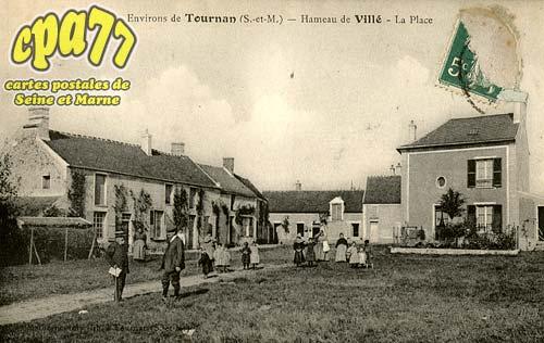 Tournan En Brie - Environs de Tournan (S.-et-M.) - Hameau de Villé - La Place