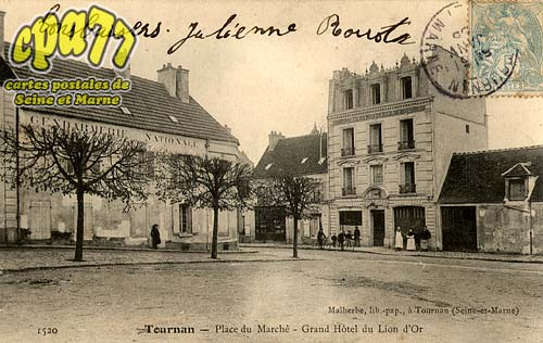 Tournan En Brie - Place du Marché - Grand Hôtel du Lion d'Or