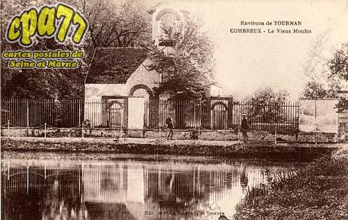 Tournan En Brie - Environs de Tournan - Combreux - Le Vieux Moulin