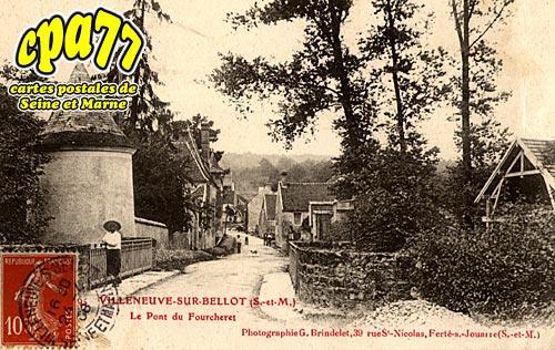 Villeneuve Sur Bellot - Le Pont de Fourchet