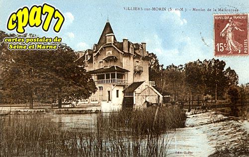 Villiers Sur Morin - Moulin de la Maltournée